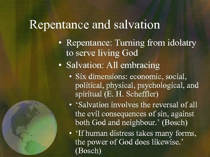 Repentance and salvation • Repentance: Turning from idolatry to serve living God • Salvation: