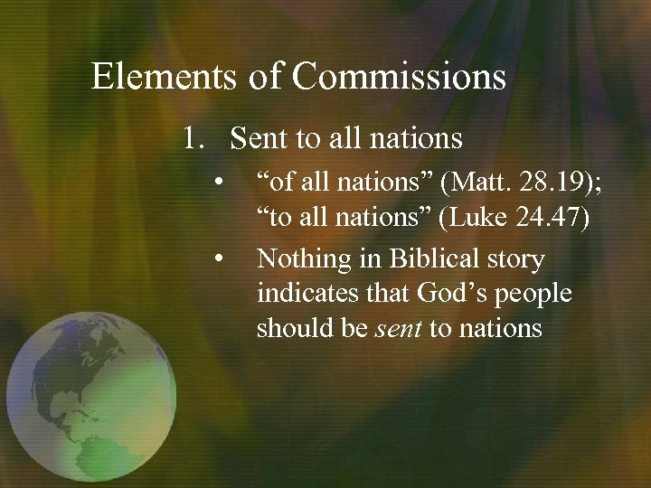 "Elements of Commissions 1. Sent to all nations • • ""of all nations"" (Matt."