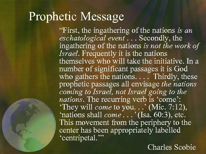 "Prophetic Message ""First, the ingathering of the nations is an eschatological event. . ."