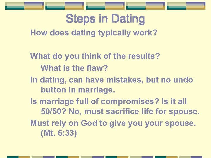Steps in Dating How does dating typically work? What do you think of the
