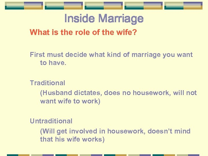 Inside Marriage What is the role of the wife? First must decide what kind