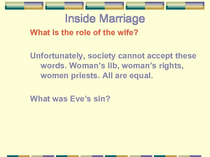 Inside Marriage What is the role of the wife? Unfortunately, society cannot accept these
