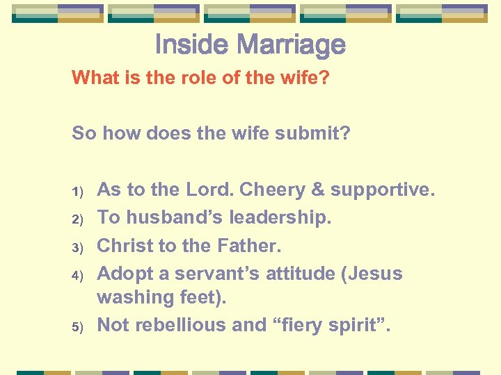 Inside Marriage What is the role of the wife? So how does the wife