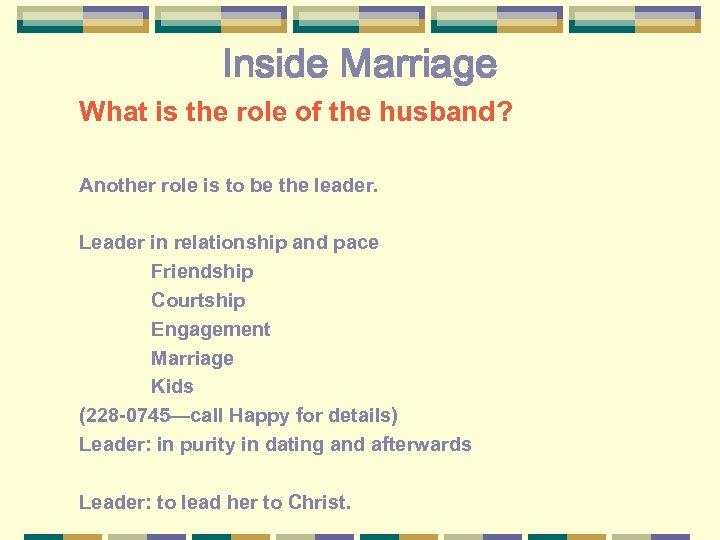 Inside Marriage What is the role of the husband? Another role is to be
