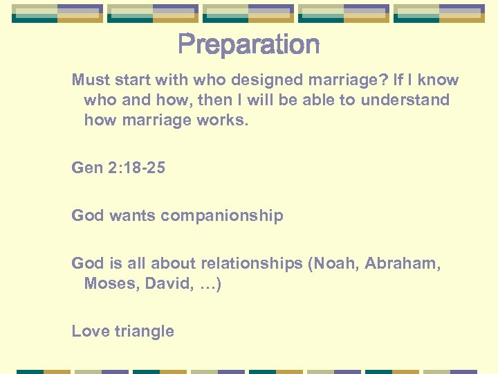 Preparation Must start with who designed marriage? If I know who and how, then