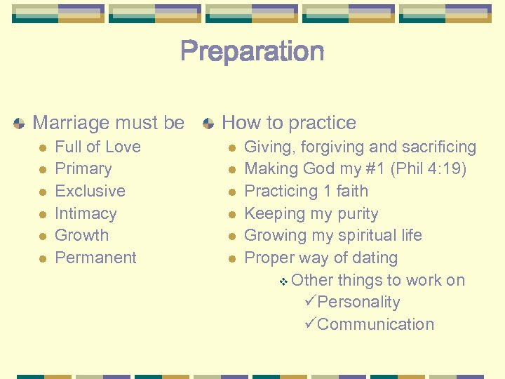 Preparation Marriage must be l l l Full of Love Primary Exclusive Intimacy Growth
