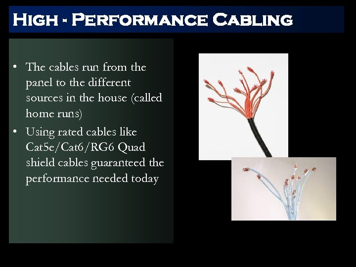 High - Performance Cabling • The cables run from the panel to the different