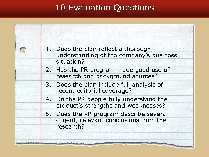 10 Evaluation Questions 1. Does the plan reflect a thorough understanding of the company's