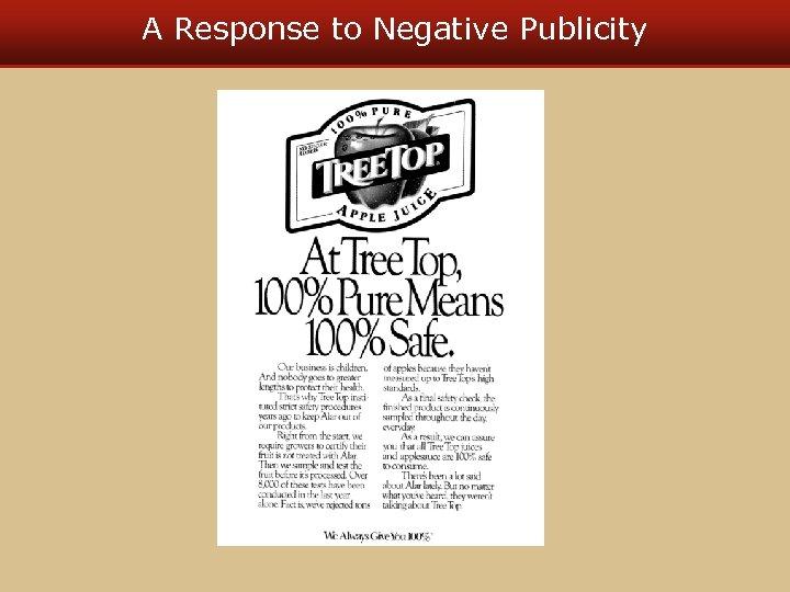 A Response to Negative Publicity
