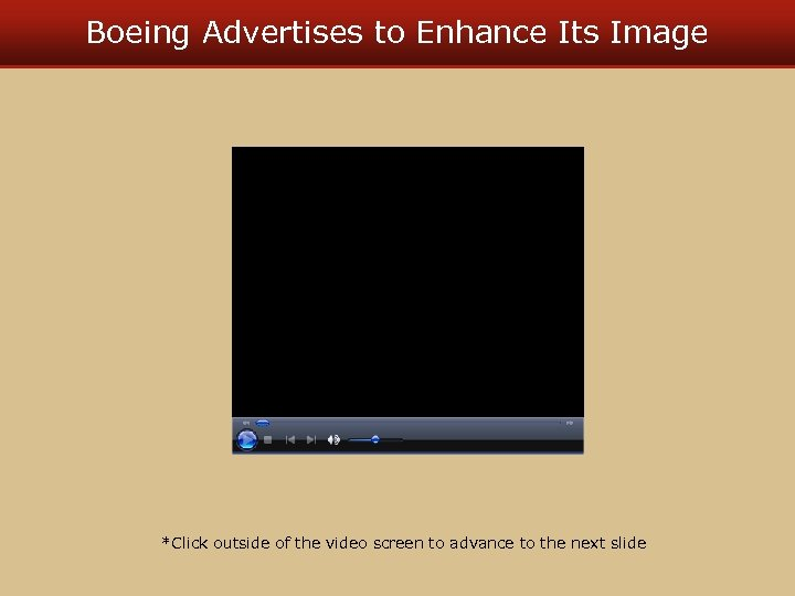Boeing Advertises to Enhance Its Image *Click outside of the video screen to advance