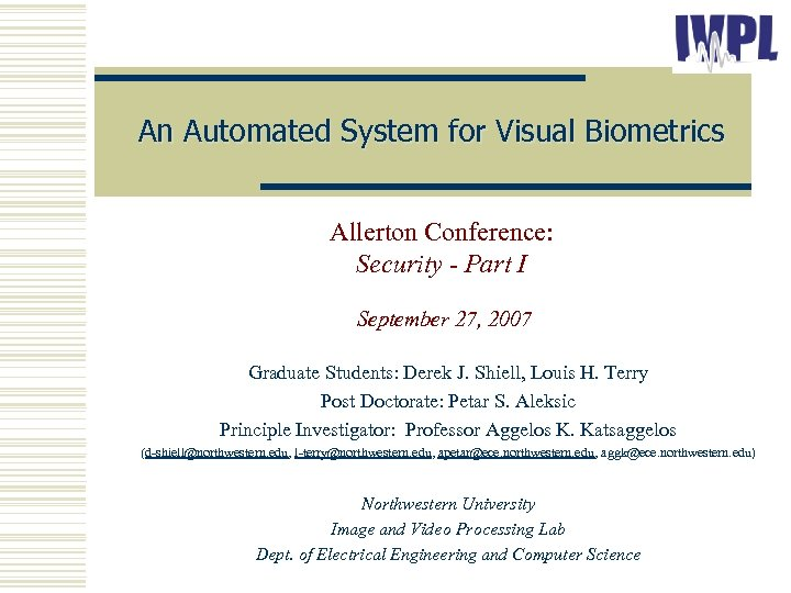 An Automated System for Visual Biometrics Allerton Conference: Security - Part I September 27,