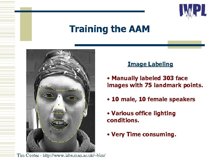 Training the AAM Image Labeling • Manually labeled 303 face images with 75 landmark