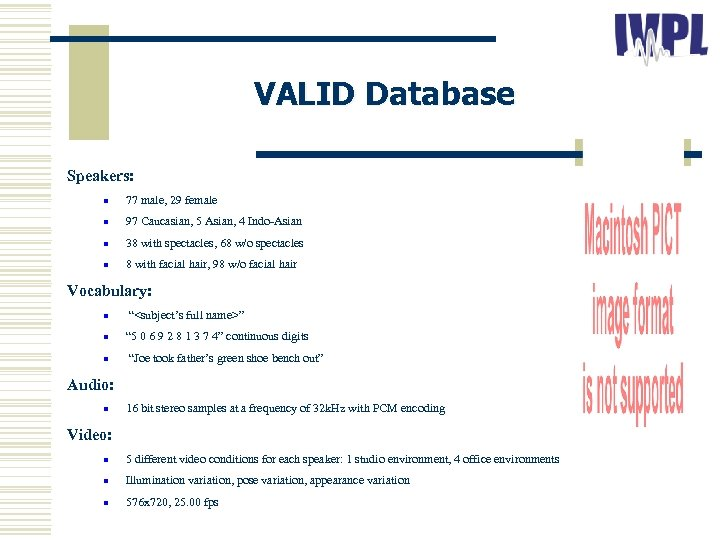 VALID Database Speakers: n 77 male, 29 female n 97 Caucasian, 5 Asian, 4