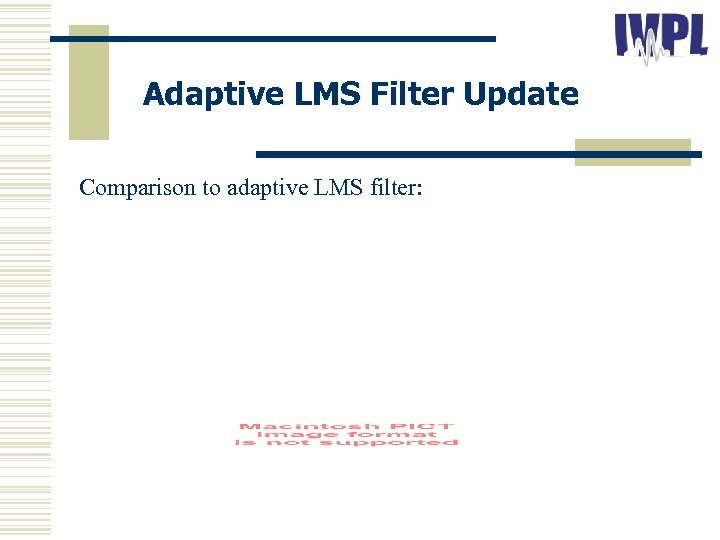 Adaptive LMS Filter Update Comparison to adaptive LMS filter: