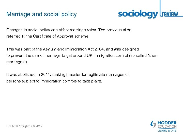Marriage and social policy Changes in social policy can affect marriage rates. The previous