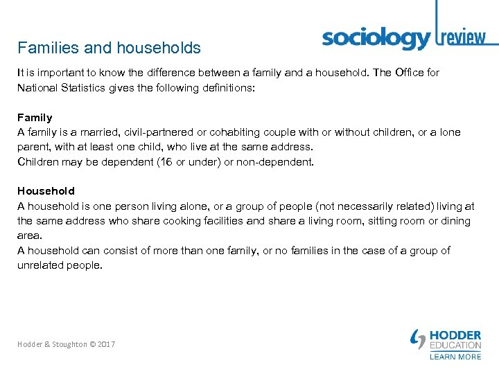 Families and households It is important to know the difference between a family and