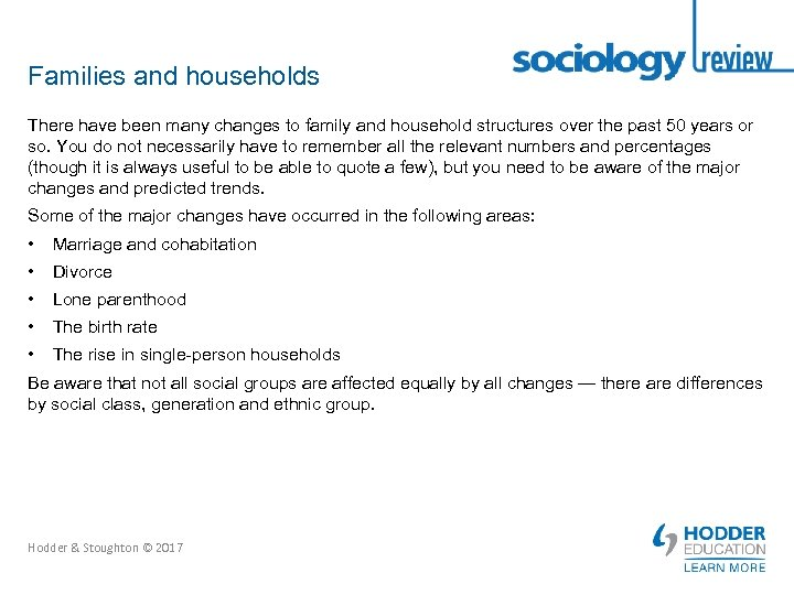 Families and households There have been many changes to family and household structures over