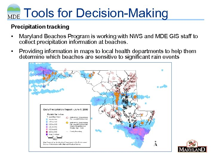 Tools for Decision-Making Precipitation tracking • Maryland Beaches Program is working with NWS and