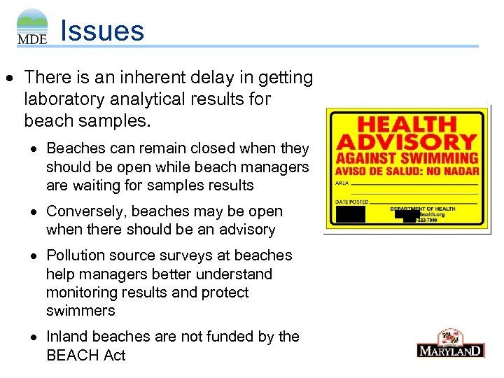 Issues There is an inherent delay in getting laboratory analytical results for beach samples.
