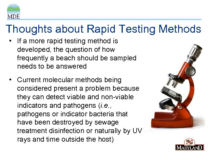 Thoughts about Rapid Testing Methods • If a more rapid testing method is developed,