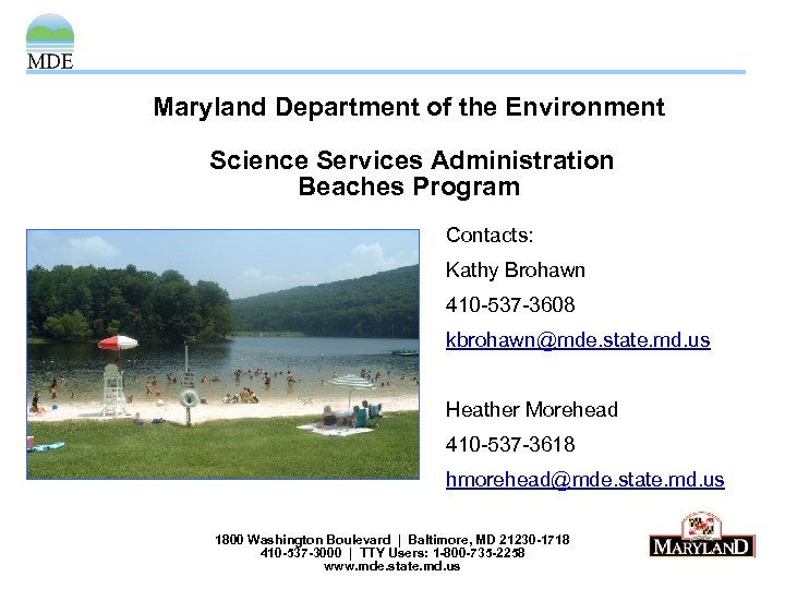 Maryland Department of the Environment Science Services Administration Beaches Program Contacts: Kathy Brohawn 410
