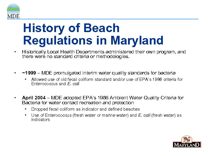History of Beach Regulations in Maryland • Historically Local Health Departments administered their own