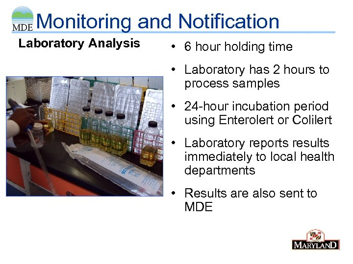 Monitoring and Notification Laboratory Analysis • 6 hour holding time • Laboratory has 2