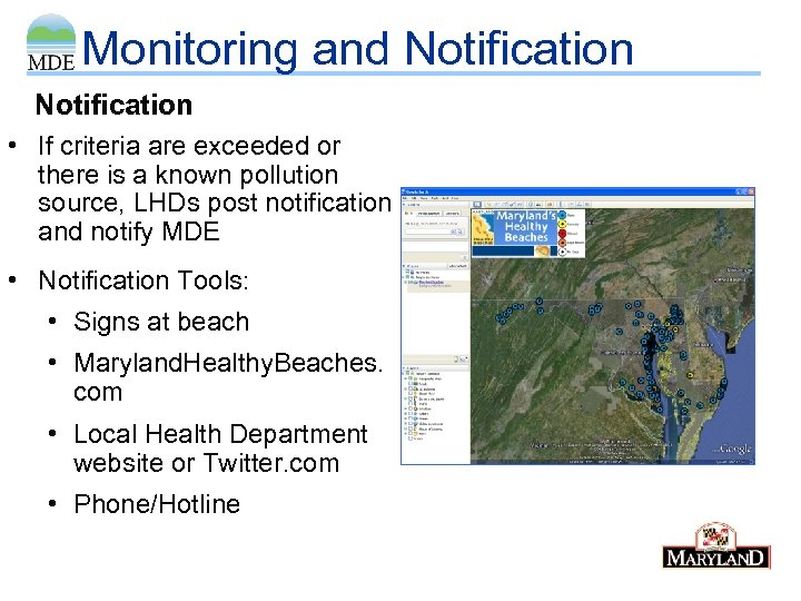 Monitoring and Notification • If criteria are exceeded or there is a known pollution