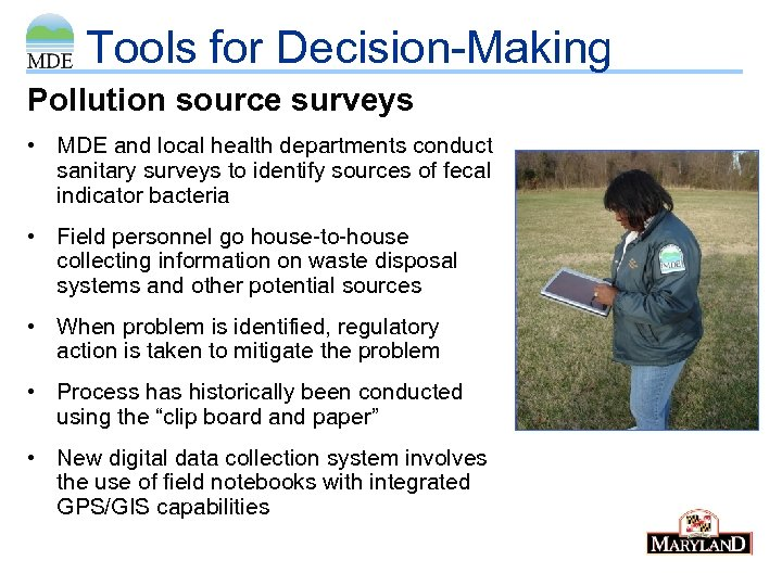 Tools for Decision-Making Pollution source surveys • MDE and local health departments conduct sanitary