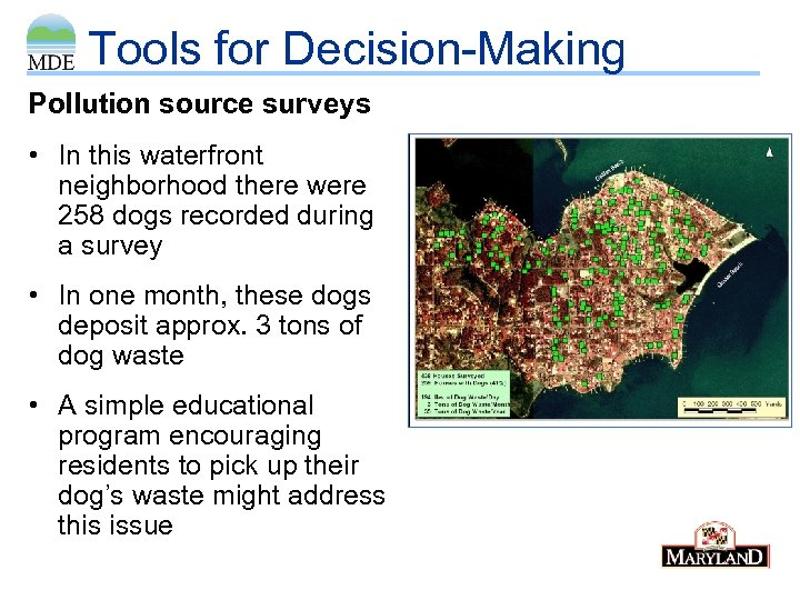 Tools for Decision-Making Pollution source surveys • In this waterfront neighborhood there were 258