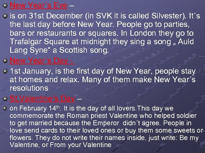 New Year´s Eve – is on 31 st December (in SVK it is called