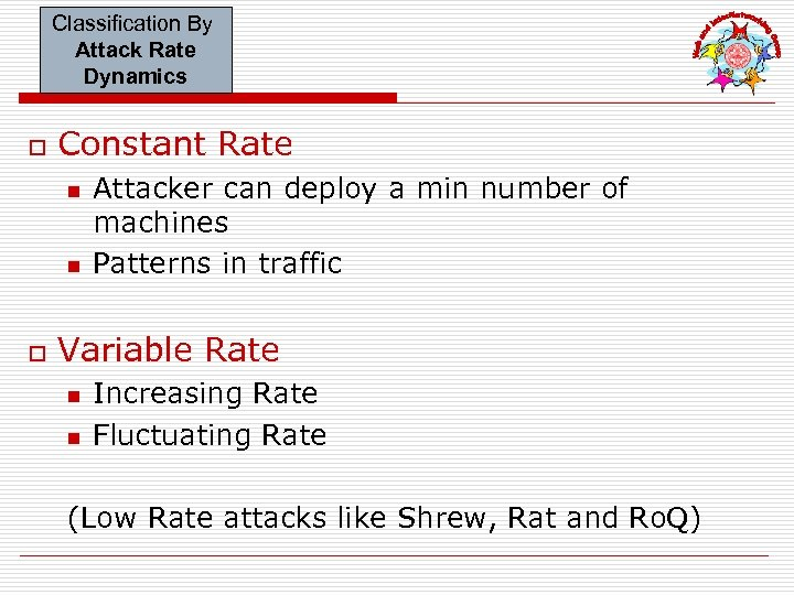 Classification By Attack Rate Dynamics o Constant Rate n n o Attacker can deploy