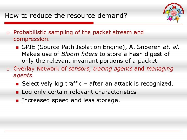 How to reduce the resource demand? o o Probabilistic sampling of the packet stream