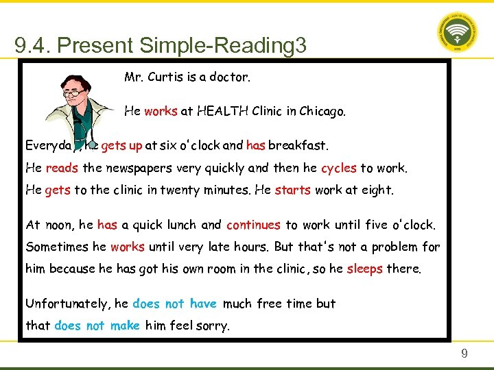 9. 4. Present Simple-Reading 3 Mr. Curtis is a doctor. He works at HEALTH