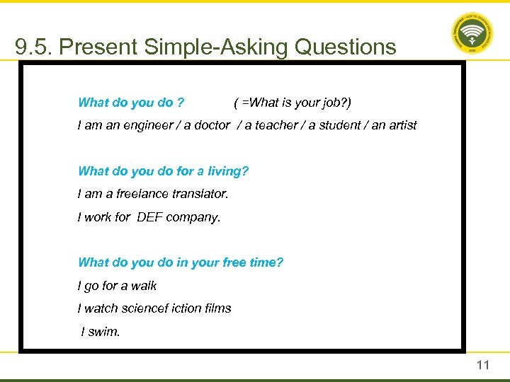 9. 5. Present Simple-Asking Questions What do you do ? ( =What is your