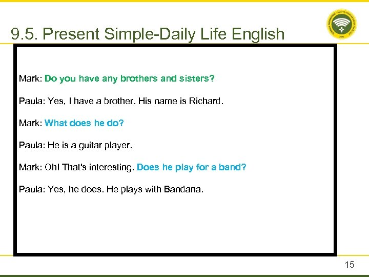 9. 5. Present Simple-Daily Life English Mark: Do you have any brothers and sisters?