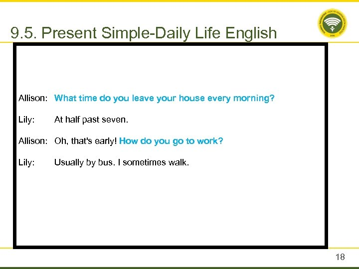 9. 5. Present Simple-Daily Life English Allison: What time do you leave your house