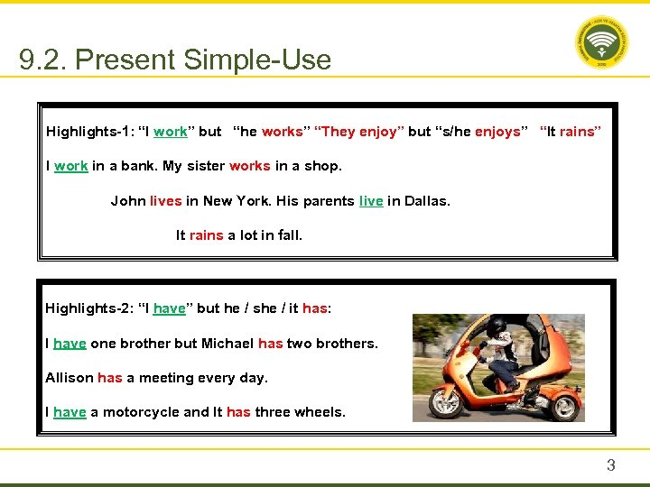 """9. 2. Present Simple-Use Highlights-1: """"I work"""" but """"he works"""" """"They enjoy"""" but """"s/he"""