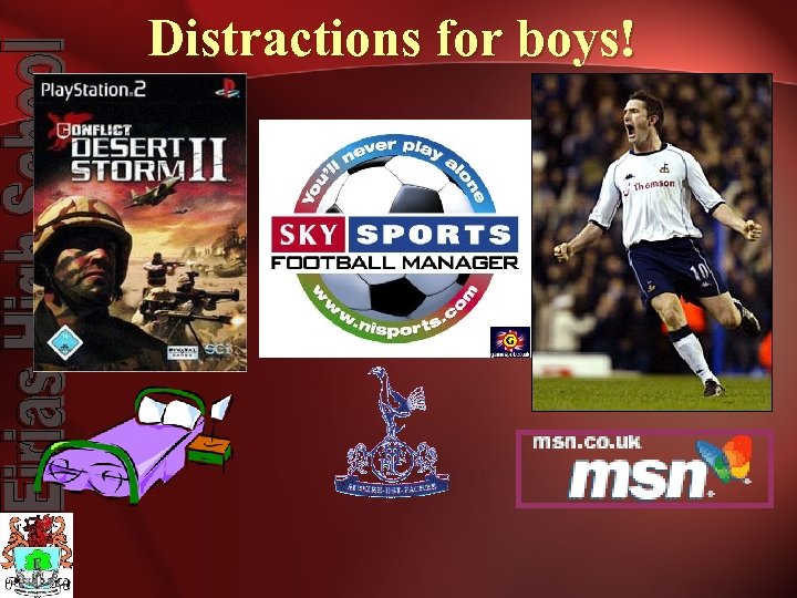 Distractions for boys!