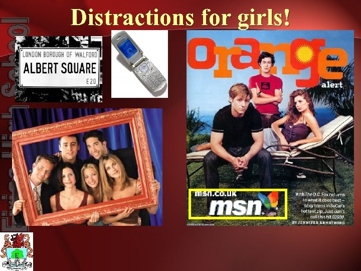 Distractions for girls!