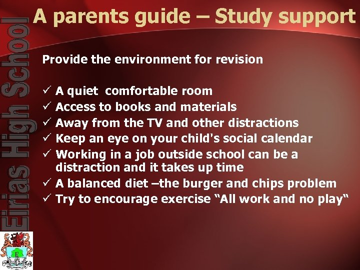 A parents guide – Study support Provide the environment for revision A quiet comfortable
