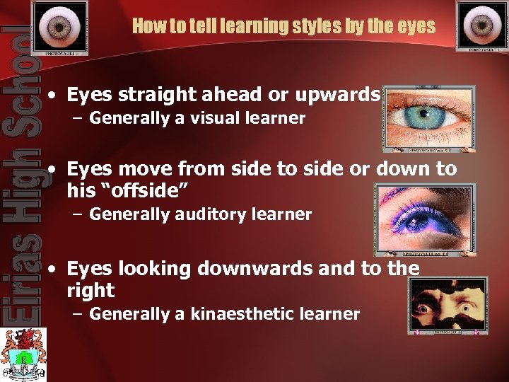 How to tell learning styles by the eyes • Eyes straight ahead or upwards
