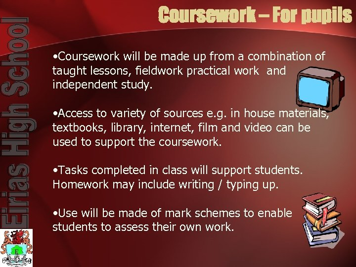 Coursework – For pupils • Coursework will be made up from a combination of