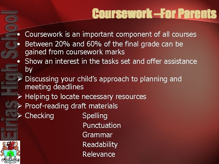 Coursework –For Parents • Coursework is an important component of all courses • Between