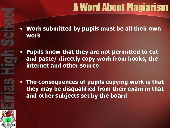 A Word About Plagiarism • Work submitted by pupils must be all their own