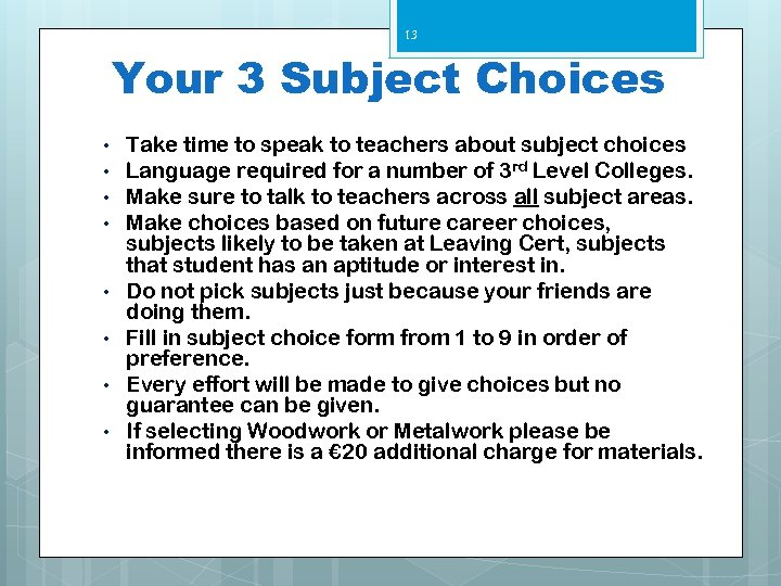 13 Your 3 Subject Choices • • Take time to speak to teachers about