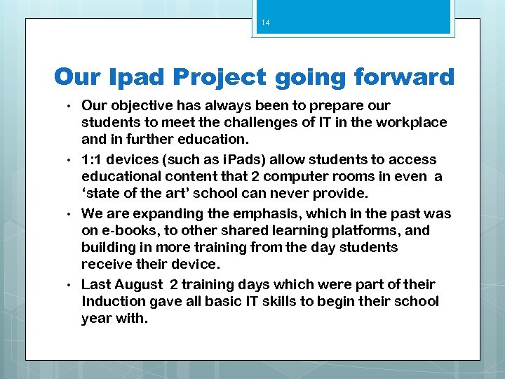 14 Our Ipad Project going forward • • Our objective has always been to