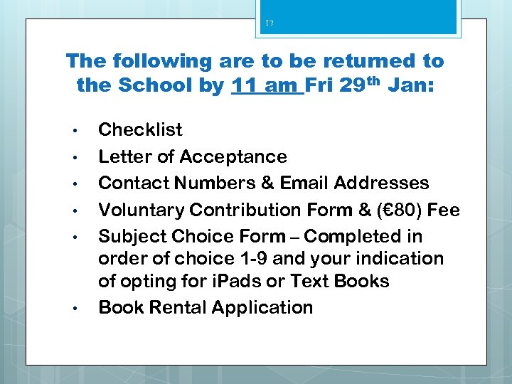 17 The following are to be returned to the School by 11 am Fri
