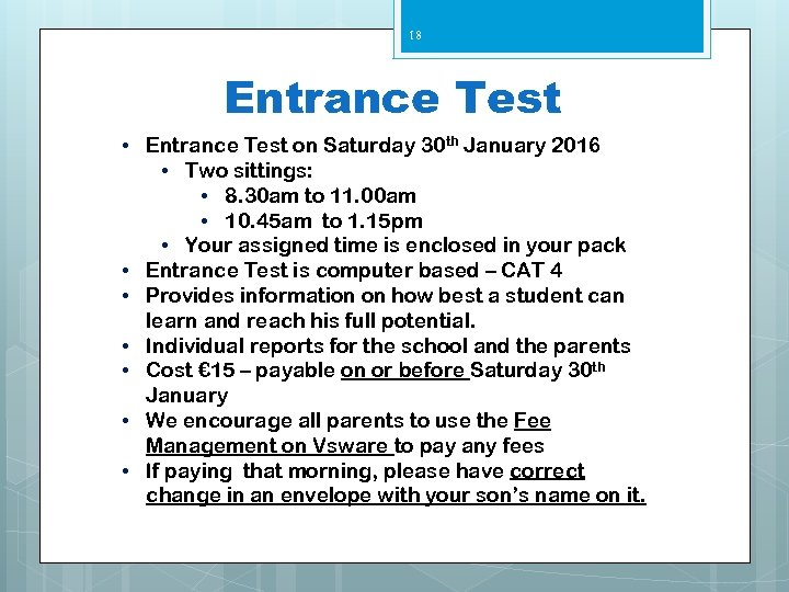 18 Entrance Test • Entrance Test on Saturday 30 th January 2016 • Two
