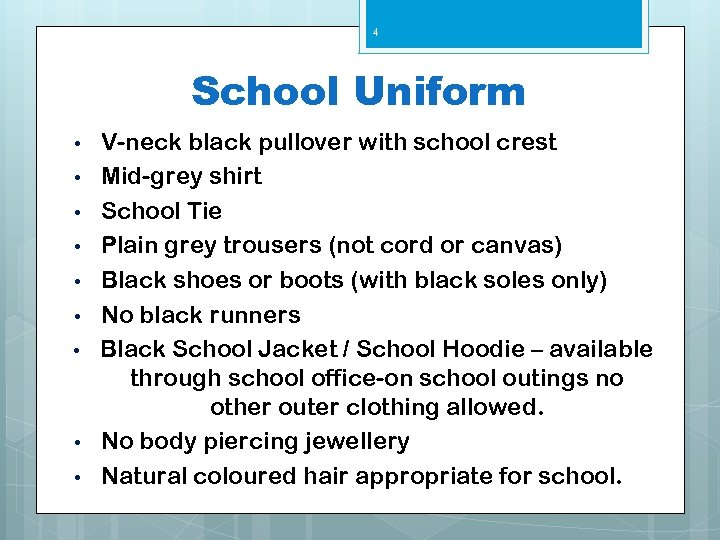 4 School Uniform • • • V-neck black pullover with school crest Mid-grey shirt